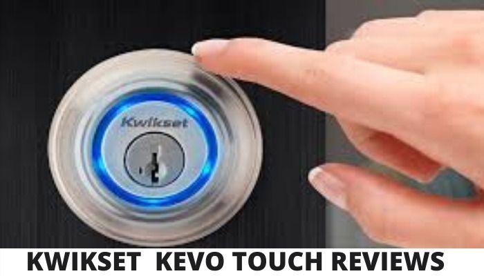 Best Kwikset Kevo Touch Locks