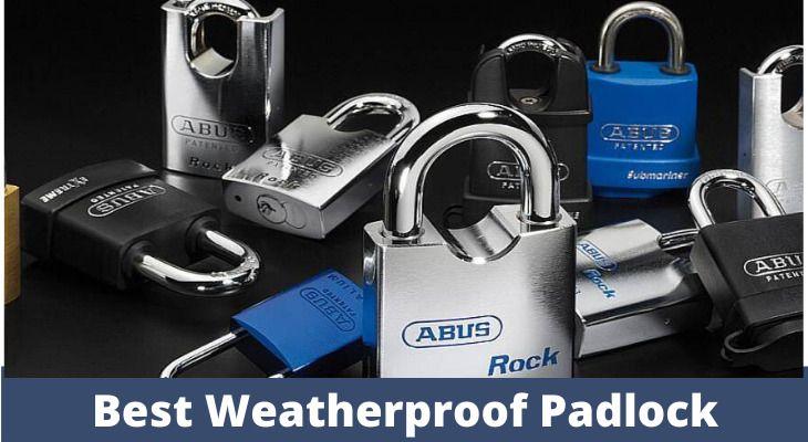 Best Weatherproof PadLock Review