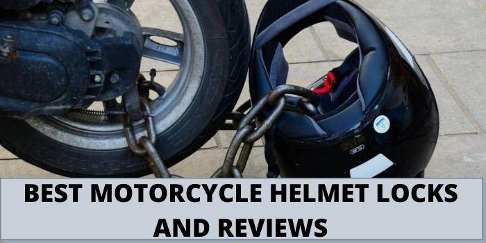 BEST MOTORCYCLE HELMET LOCKS AND REVIEWS